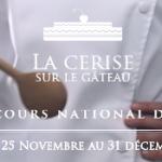 Concours national de pâtisserie la cerise sur le gateau